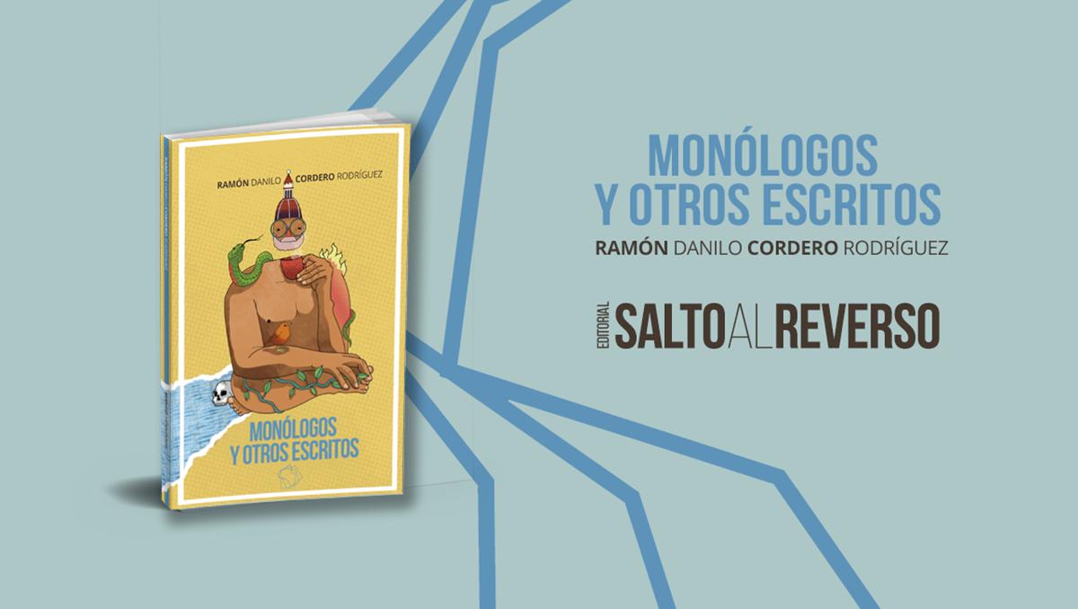 «MONÓLOGOS Y OTROS ESCRITOS» – Ramón Danilo Cordero Rodríguez