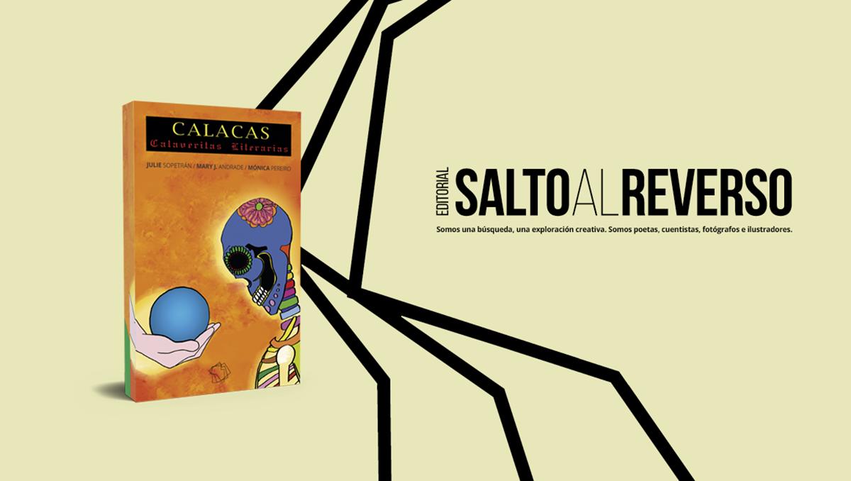 «CALACAS: Calaveritas Literarias» — Julie Sopetrán / Mary J. Andrade / Mónica Pereiro